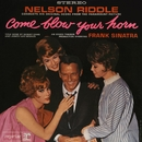 Come Blow Your Horn/Nelson Riddle & His Orchestra