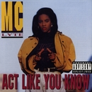 Act Like You Know/MC Lyte