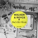 She's Got House/Walker & Royce