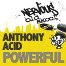 Powerful/Anthony Acid