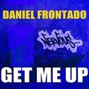 Get Me Up/Daniel Frontado