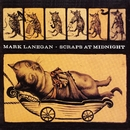 Scraps at Midnight/Mark Lanegan