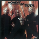 Moment Of Truth/Moment Of Truth