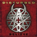 Believe (PA Version)/Disturbed