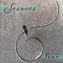 Four/Seaweed
