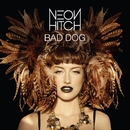 Bad Dog/Neon Hitch