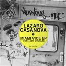 Miami Vice EP feat. Amy Douglas/Lazaro Casanova
