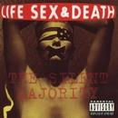 The Silent Majority/Life Sex & Death