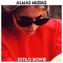 """Estilo """"Bowie""""/Almas Mudas"""