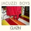 Glazin'/Jacuzzi Boys