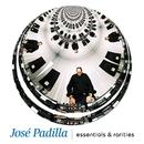 Essentials & rarities/Jose Padilla
