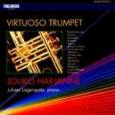 Virtuoso Trumpet/Jouko Harjanne and Juhani Lagerspetz