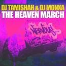 The Heaven March/DJ Tamisha & DJ Monxa