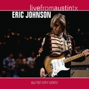 Live From Austin TX/Eric Johnson