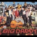 Sgt. Pepper's/Big Daddy