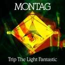 Trip The Light Fantastic b/w Again Again/Montag