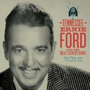 On The Air Volume I/Tennessee Ernie Ford and The Billy Liebert Band