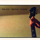 Being There/Wilco