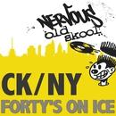 Forty's On Ice/DJ Chris Harshman presents CK_NY