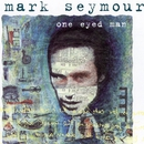 One Eyed Man/Mark Seymour
