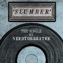 Slumber/NEEDTOBREATHE