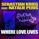 Where Love Lives feat. Natalie Peris/Sebastian Krieg