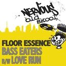 Bass Eaters bw Love Run/Floor Essence