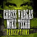 Perceptions EP/Chriss Vargas & Mike Techh