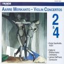 Aarre Merikanto : Violin Concertos 2 & 4/Aarre Merikanto : Violin Concertos 2 & 4