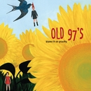 Blame it on Gravity/Old 97's