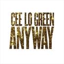 Anyway/CeeLo Green