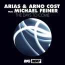 The Days To Come/Arias & Arno Cost