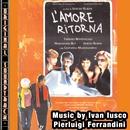 O.S.T. L'amore ritorna/Ivan Iusco & Pierluigi Ferrandini