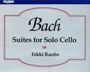 J.S. Bach : Suites for Solo Cello/Erkki Rautio