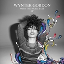 With The Music I Die EP/Wynter Gordon