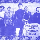 The Collection/Phil Jones & The Unknown Blues