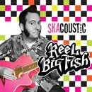 Skacoustic/Reel Big Fish