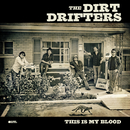 This Is My Blood/The Dirt Drifters