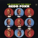 Up Against The Wall/Redd Foxx