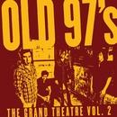 The Grand Theatre Vol. 2/Old 97's