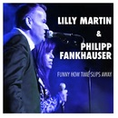Funny How Time Slips Away/Lilly Martin & Philipp Fankhauser