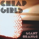 Giant Orange/Cheap Girls