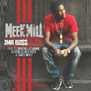 Ima Boss (Remix) (feat. T.I., Birdman, Lil' Wayne, DJ Khaled, Rick Ross & Swizz Beatz)/Meek Mill