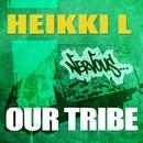 Our Tribe/Heikki L