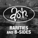 Rarities & B-sides (Remastered)/Ash