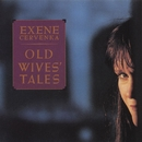 Old Wives' Tale/Exene Cervenka
