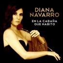 En la cabaña que habito/Diana Navarro