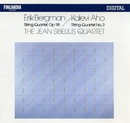 Bergman : String Quartet Op.98 & Aho : String Quartet No.3/The Jean Sibelius Quartet