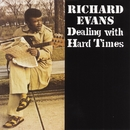 Dealing With Hard Times/Richard Evans