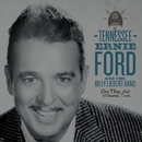 On The Air Volume 2/Tennessee Ernie Ford and The Billy Liebert Band